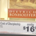Cost of Discipleship by Bonhoeffer: $16